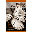 Raising Godly Kids: A Book of Prayers Paperback