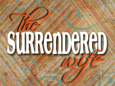 THE SURRENDERED WIFE… Really?