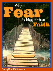why fear is bigger than faith