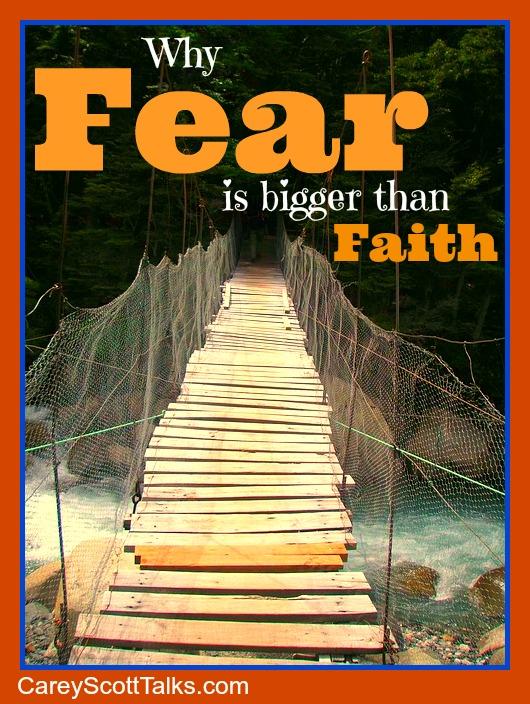 Why FEAR is bigger than faith