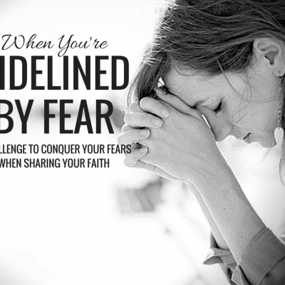 When you're sidelined by fear…