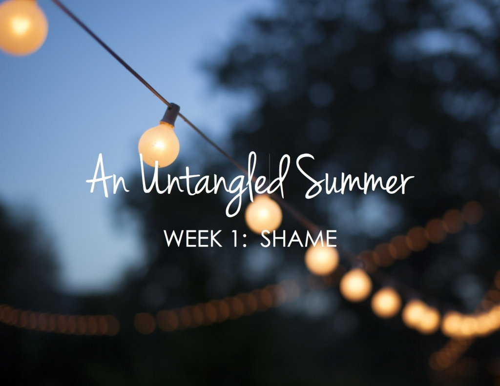 The Tangle of Shame – {An Untangled Summer bible study}