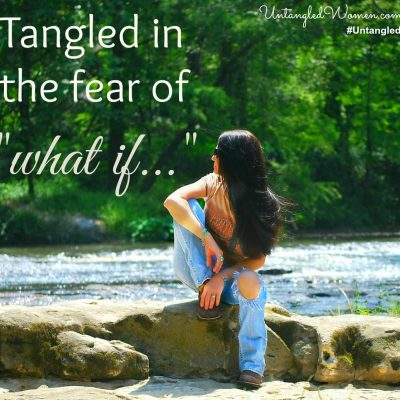 "Tangled in the fear of ""what if…"" {An Untangled Summer study}"