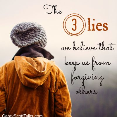 The 3 lies we believe that keep us from forgiving others