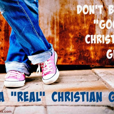 Don't be a good Christian girl