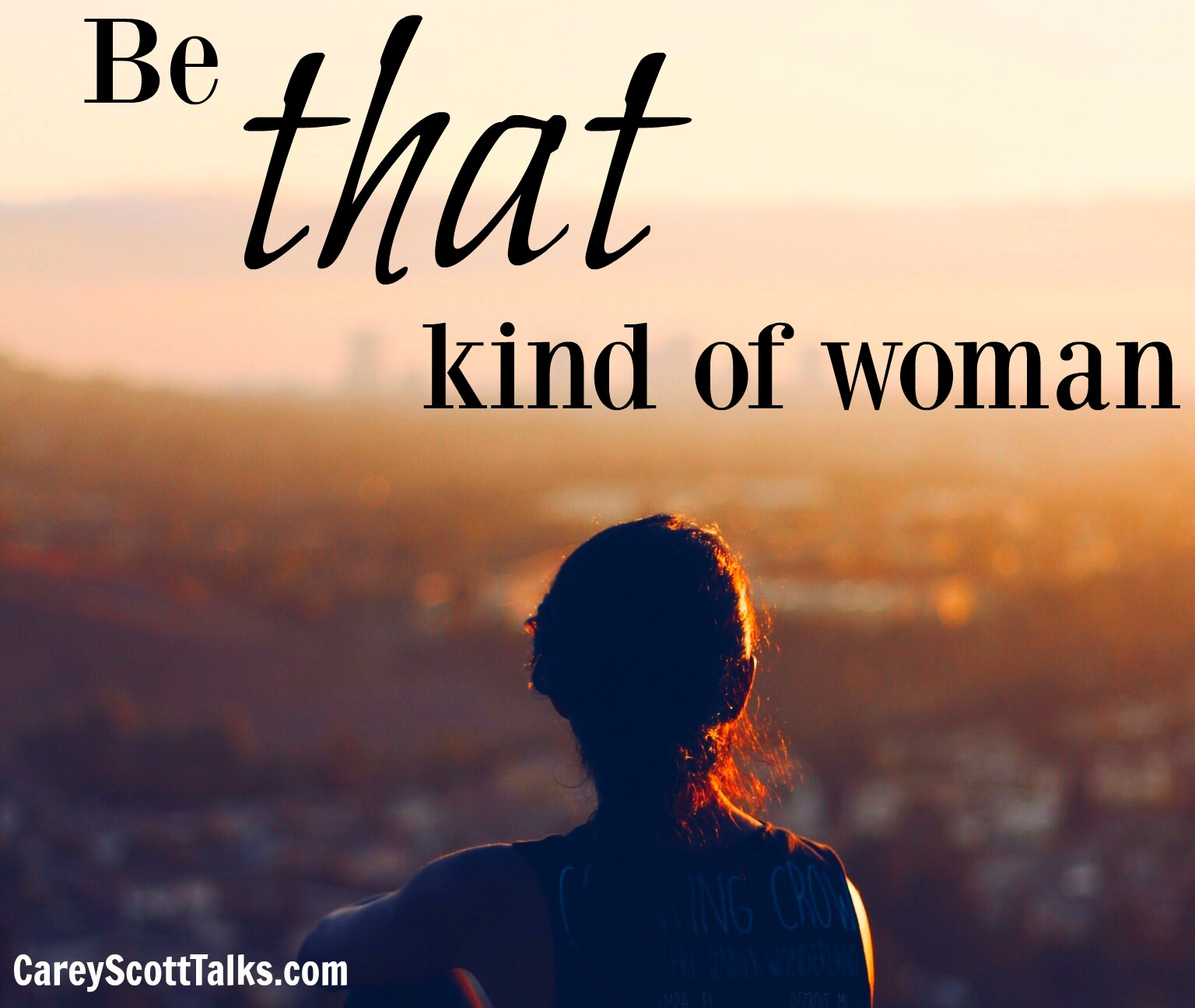 """Be """"that"""" kind of woman"""