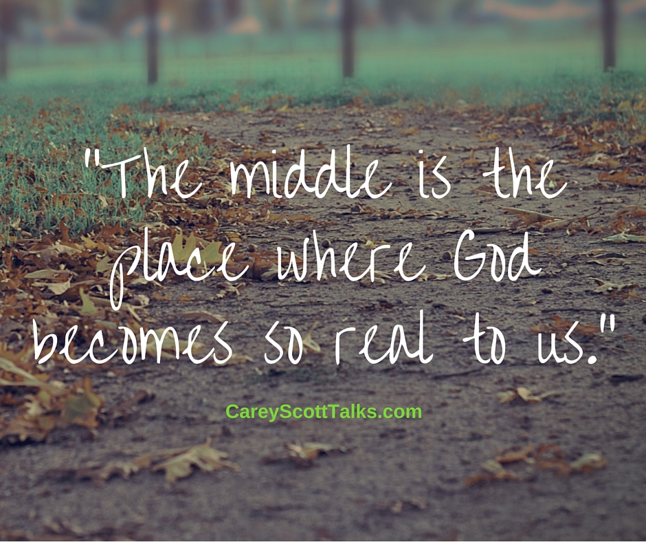 When we need to know God is in the middle